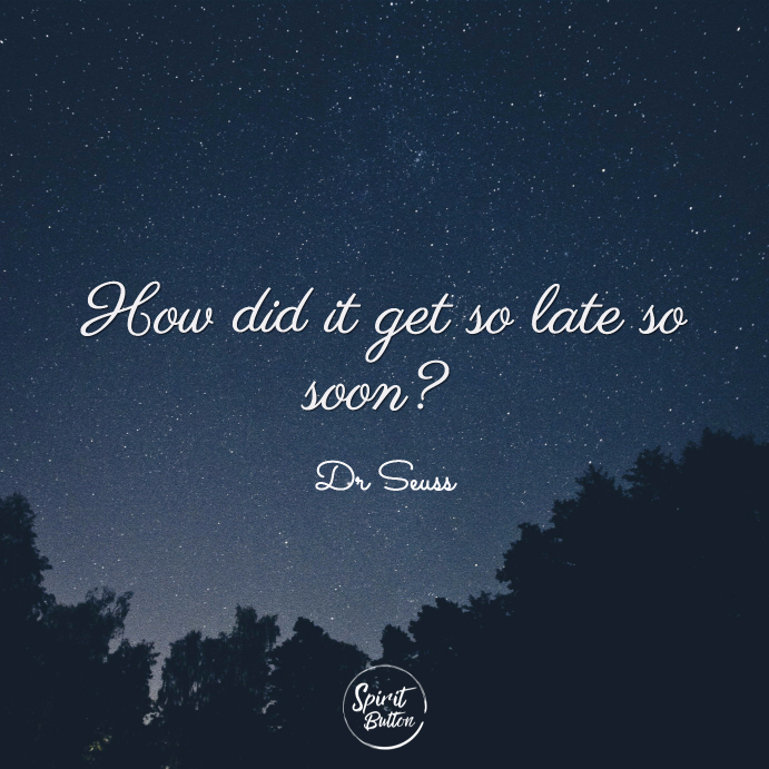 How did it get so late so soon dr seuss