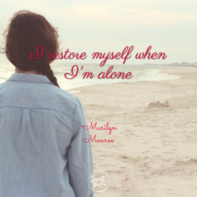 I restore myself when im alone marilyn monroe