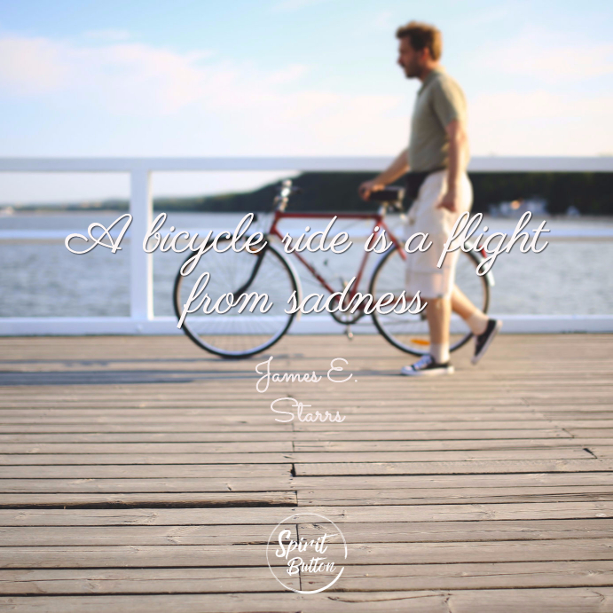 A bicycle ride is a flight from sadness