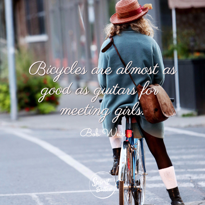 Bicycles are almost as good as guitars for meeting girls
