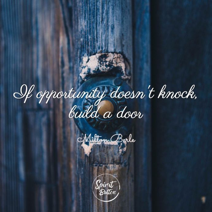 If opportunity doesnt knock build a door milton berle