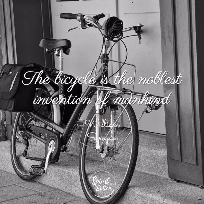 The bicycle is the noblest invention of mankind