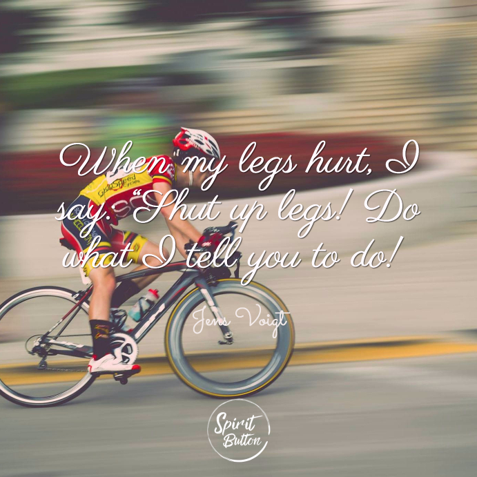 25 Cycling Quotes That Will Inspire You To Get Out Spirit Button