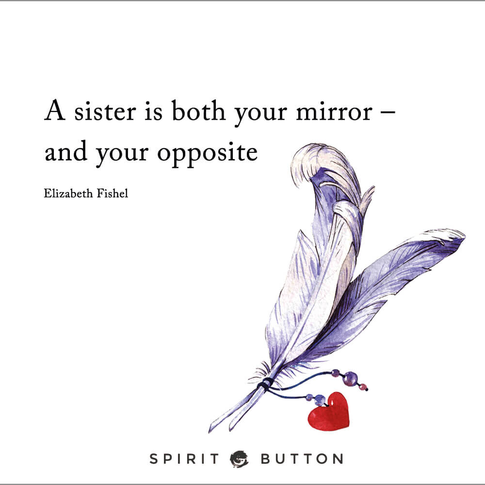 A sister is both your mirror – and your opposite – elizabeth fishel