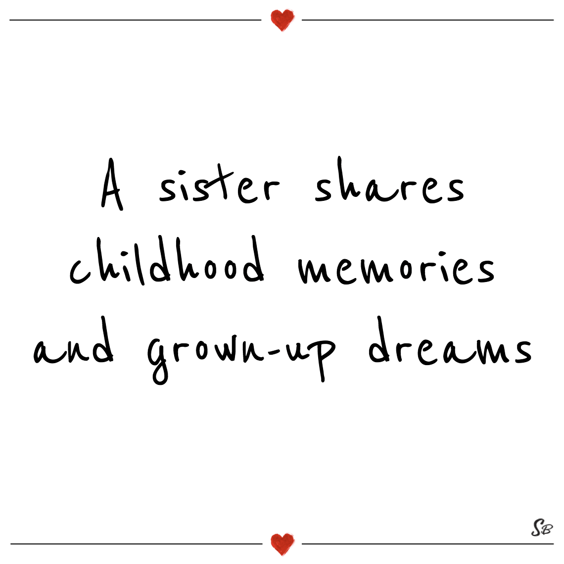 A sister shares childhood memories and grown up dreams