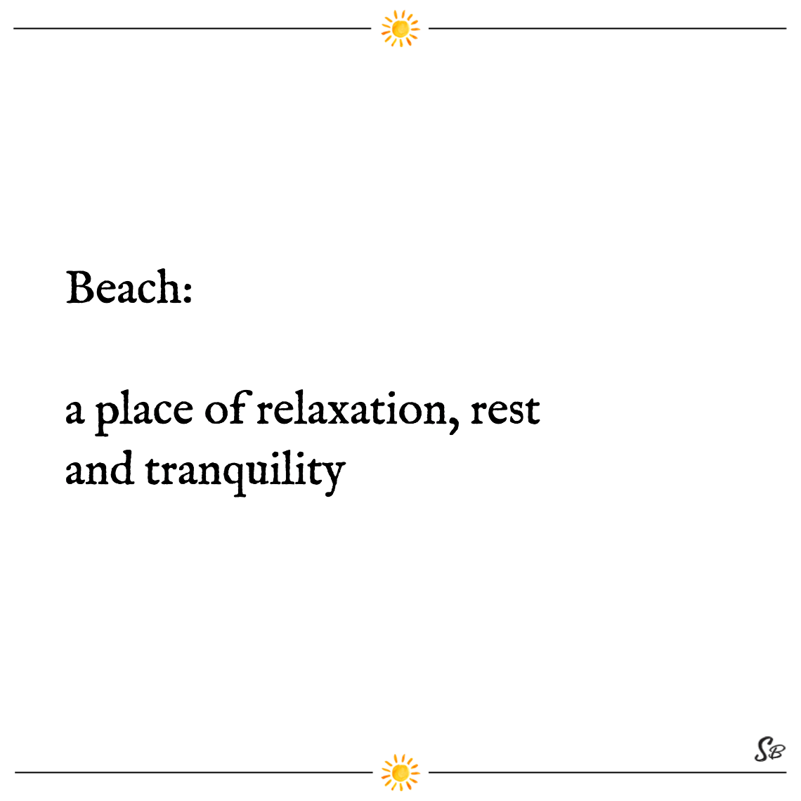 Beach a place of relaxation, rest and tranquility