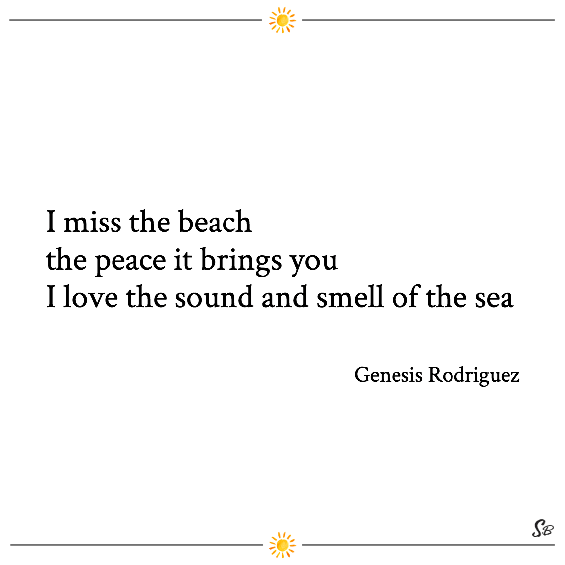I miss the beach the peace it brings you i love the sound and smell of the sea genesis rodriguez