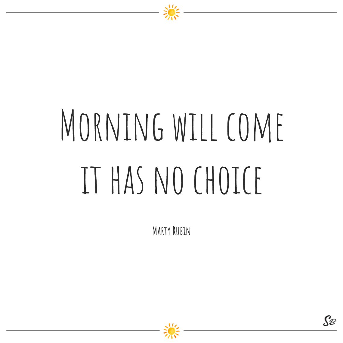 Morning will come it has no choice marty rubin