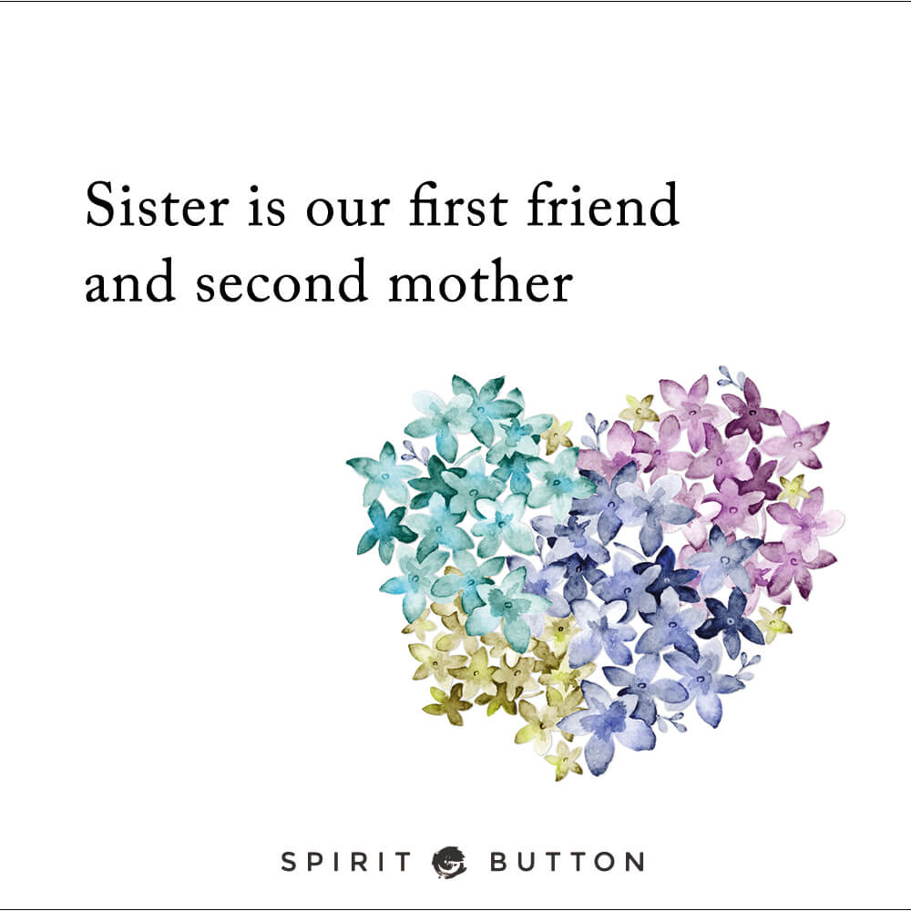Sister Is Our First Friend And Second Mother Spirit Button