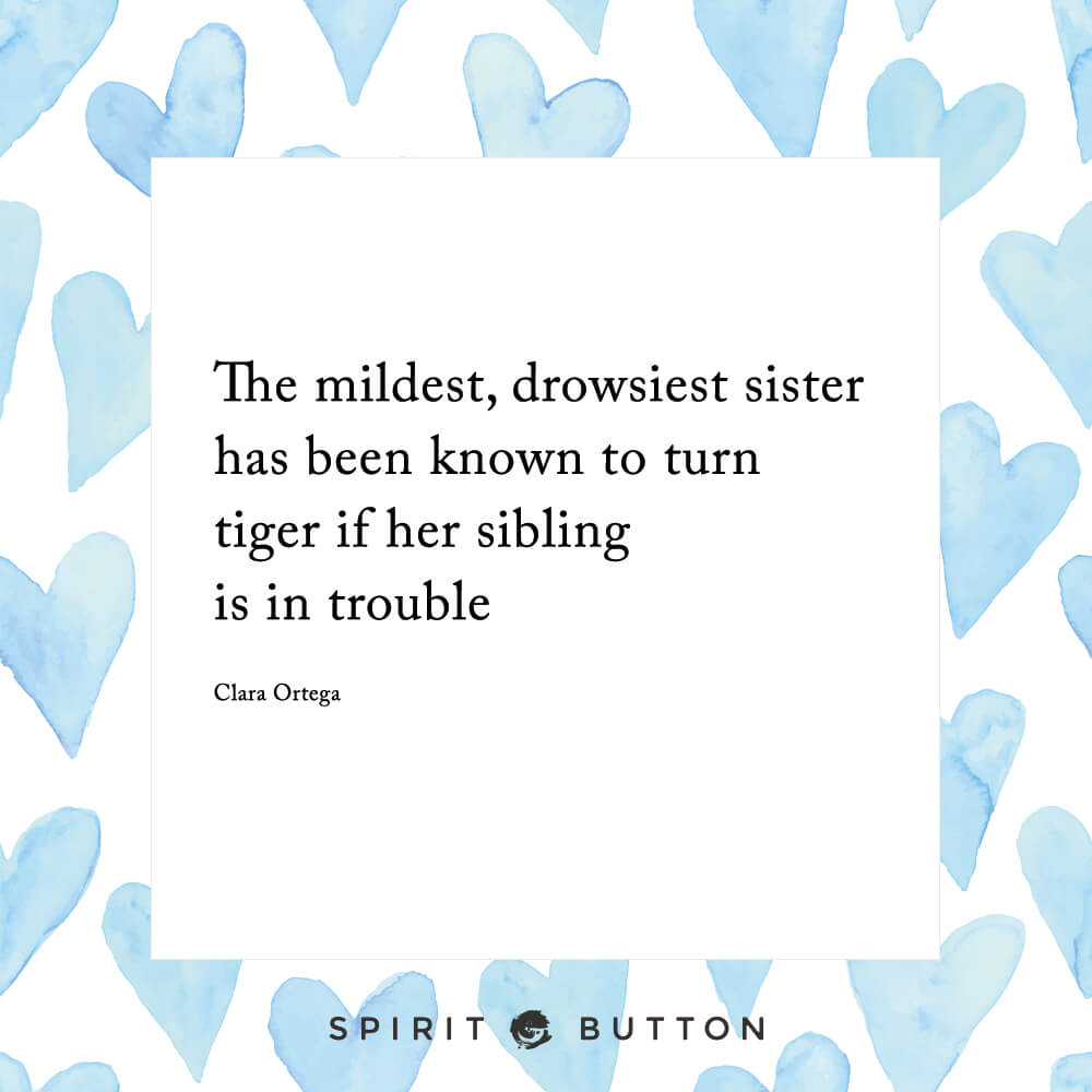 The mildest, drowsiest sister has been known to turn tiger if her sibling is in trouble – clara ortega.jpg