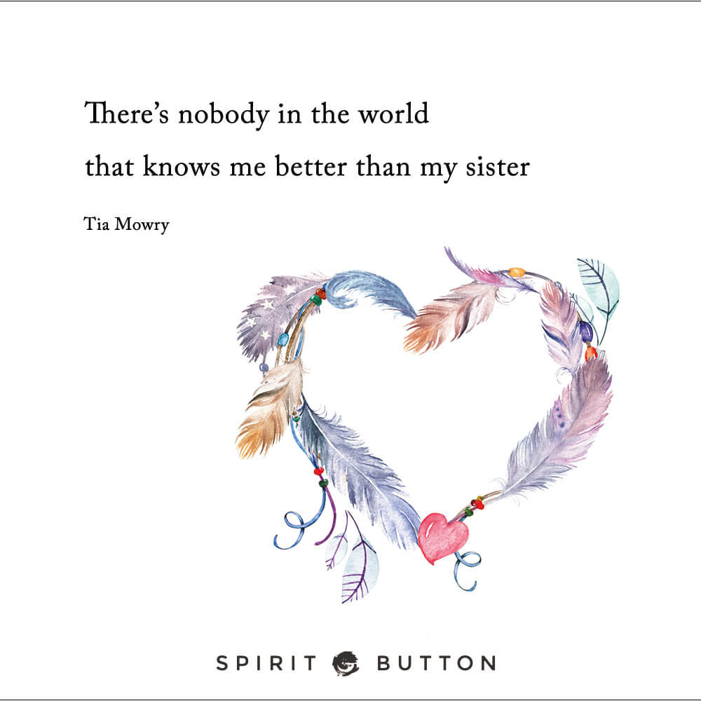 There's nobody in the world that knows me better than my sister – tia mowry.jpg