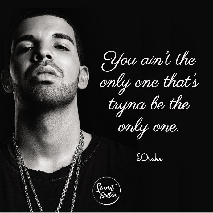 Drake Song Quotes Classy 31 Drake Quotes About Life's Truths  Spirit Button