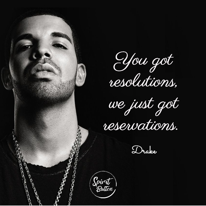 You got resolutions we just got reservations
