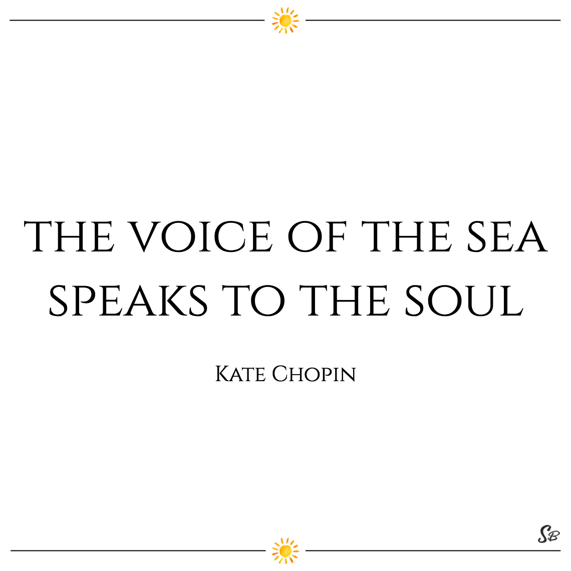 The voice of the sea speaks to the soul kate chopin
