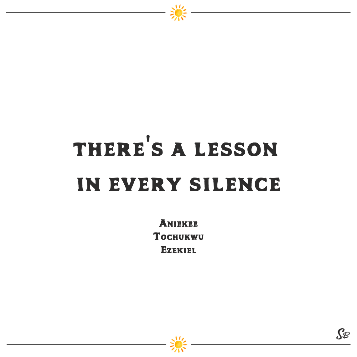 There's a lesson in every silence aniekee tochukwu ezekiel