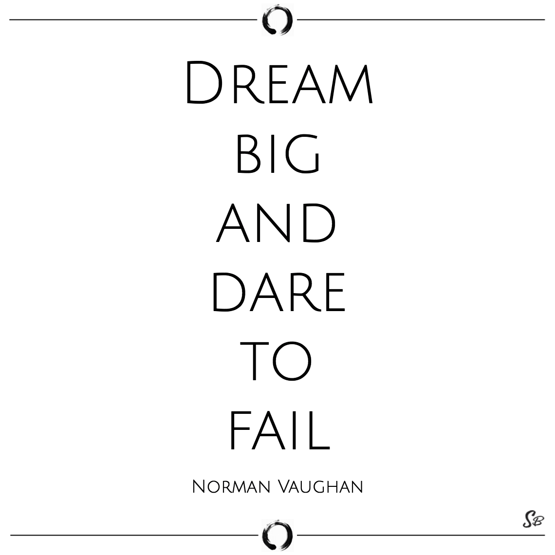 Dream big and dare to fail norman vaughan