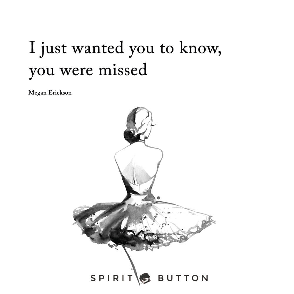 I just wanted you to know you were missed. – megan erickson