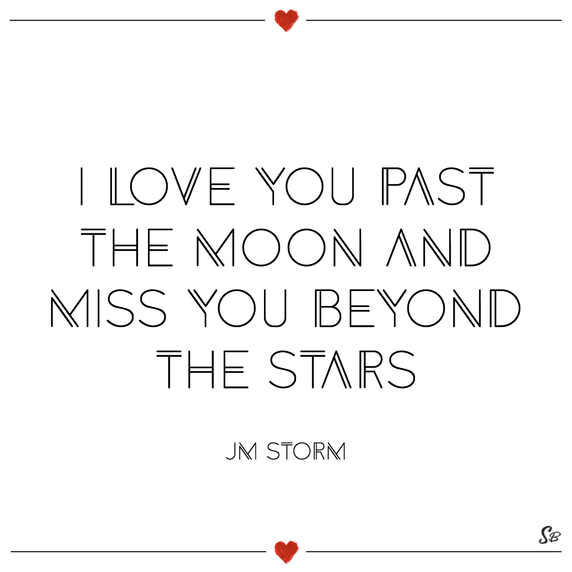 I love you past the moon and miss you beyond the stars jm storm