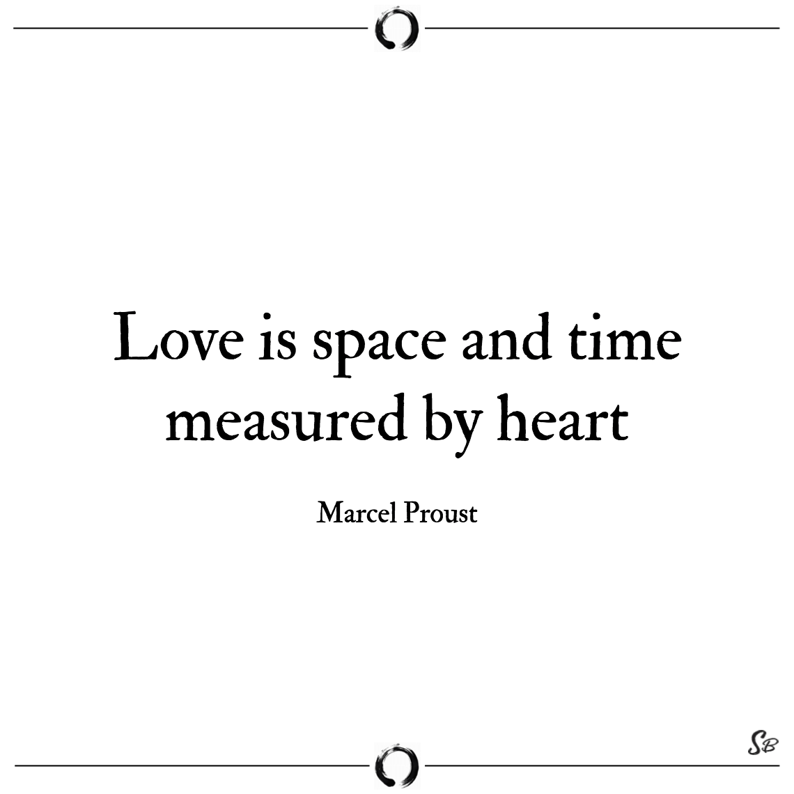 Love is space and time measured by heart marcel proust