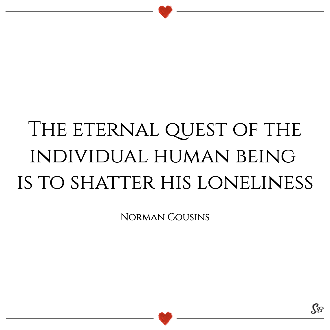 The eternal quest of the individual human being norman cousins