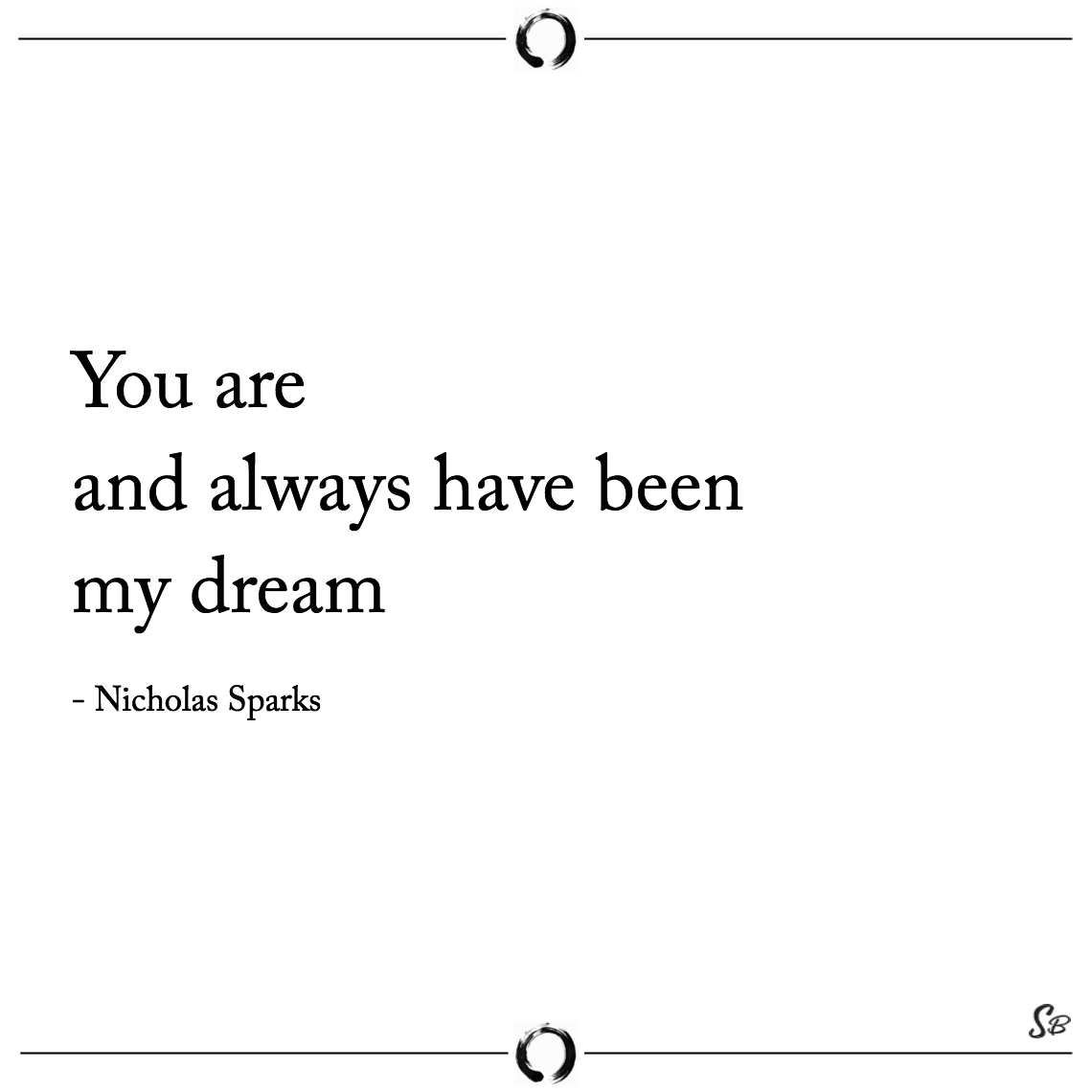 You are and always have been my dream nicholas sparks