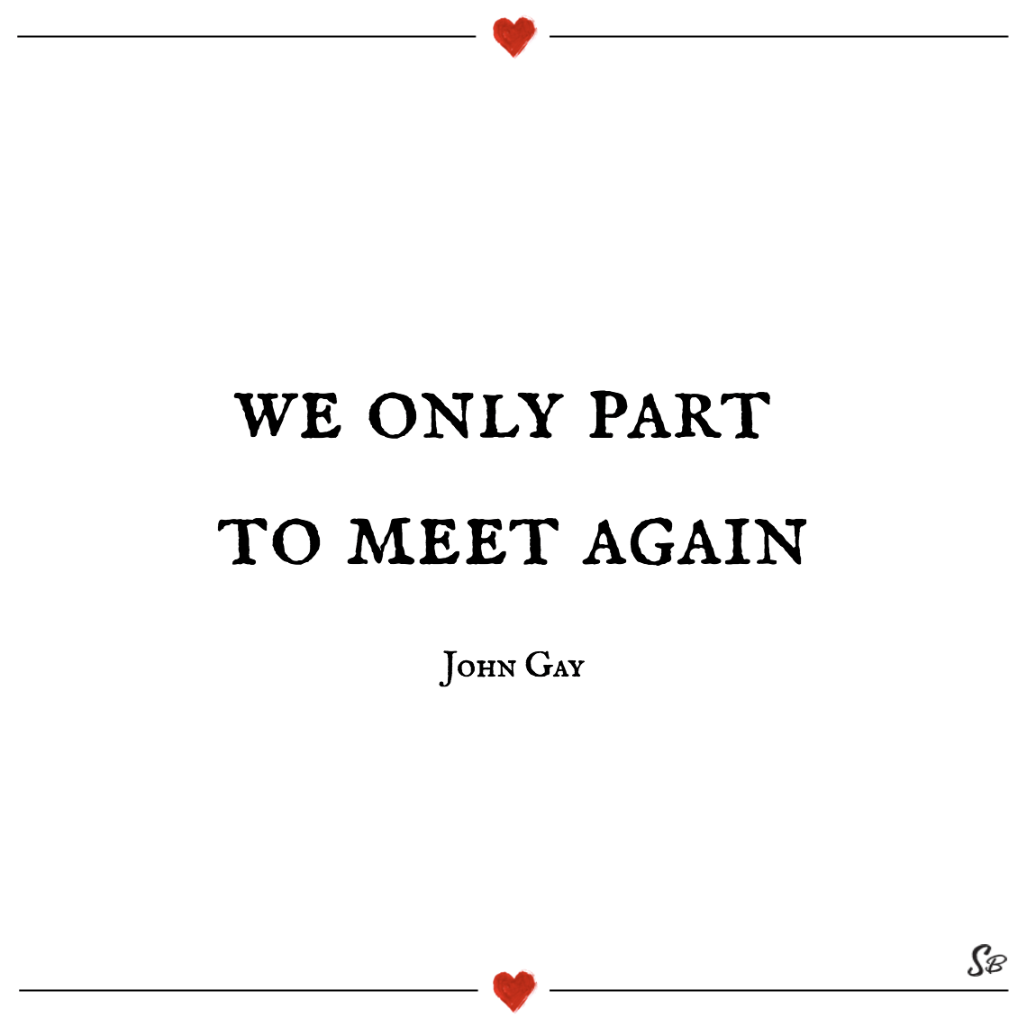 We only part to meet again john gay