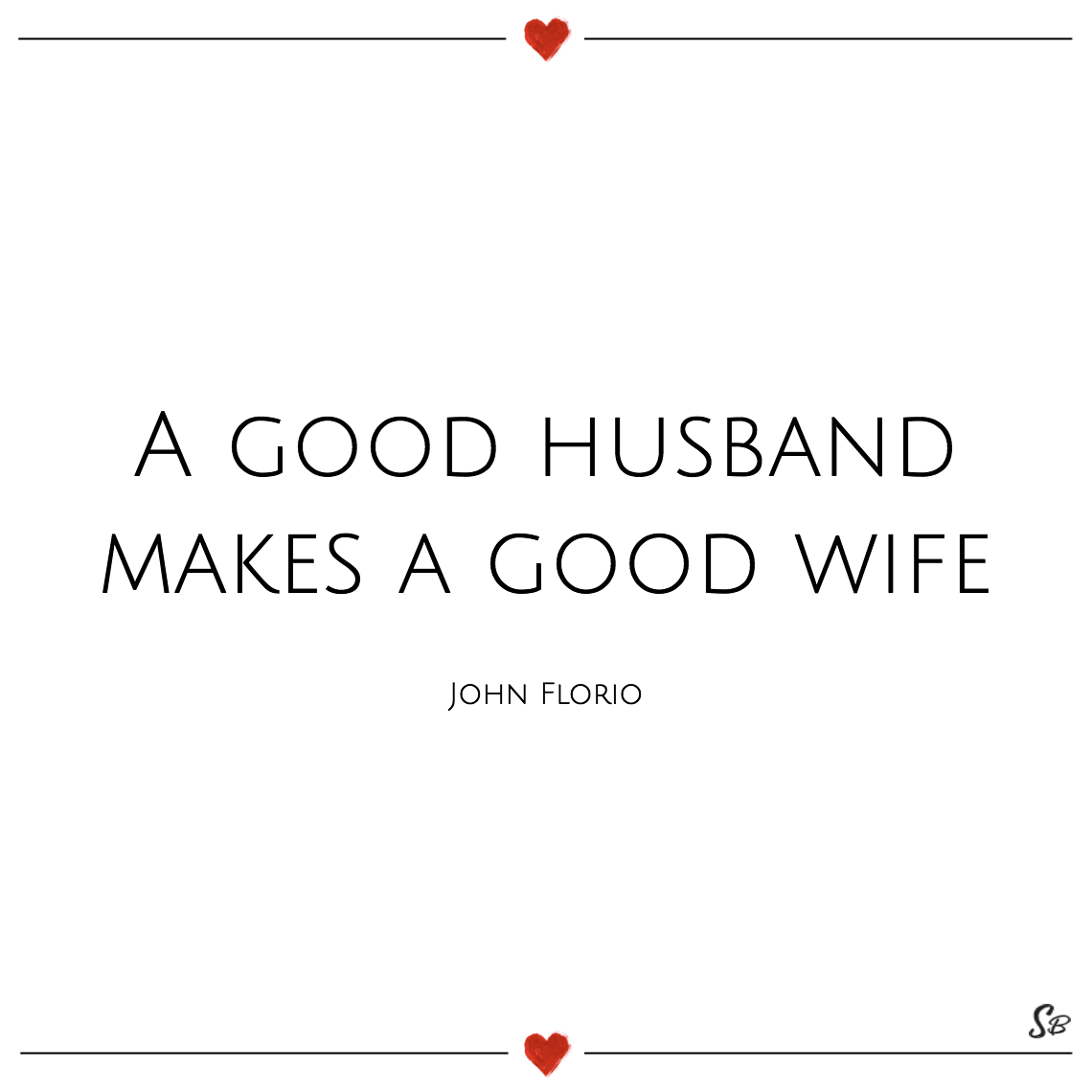 A good husband makes a good wife john florio marriage quotes