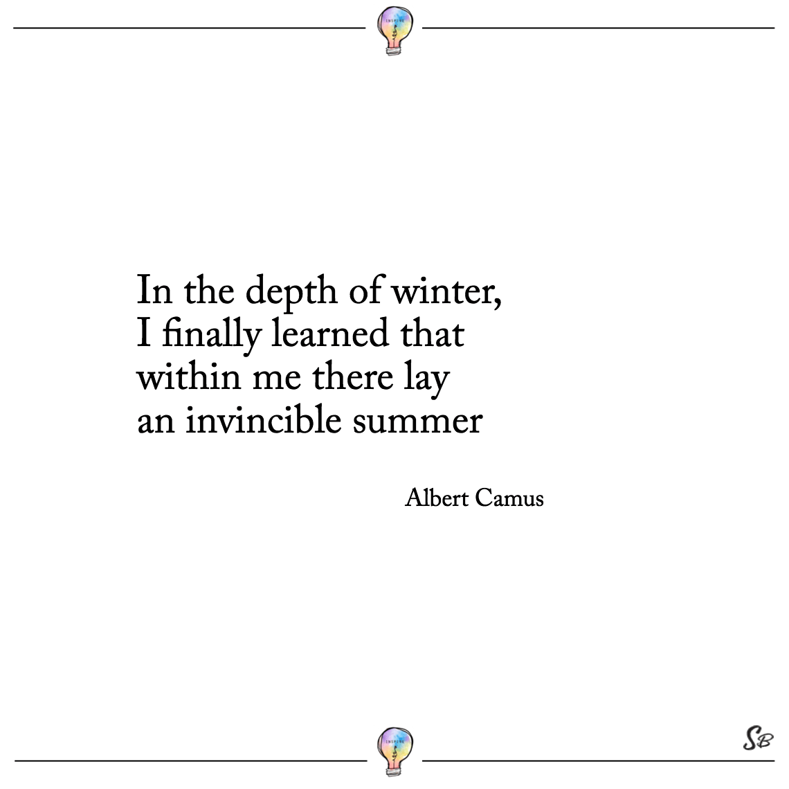 In the depth of winter, i finally learned that within me there lay an invincible summer albert camus deep quotes