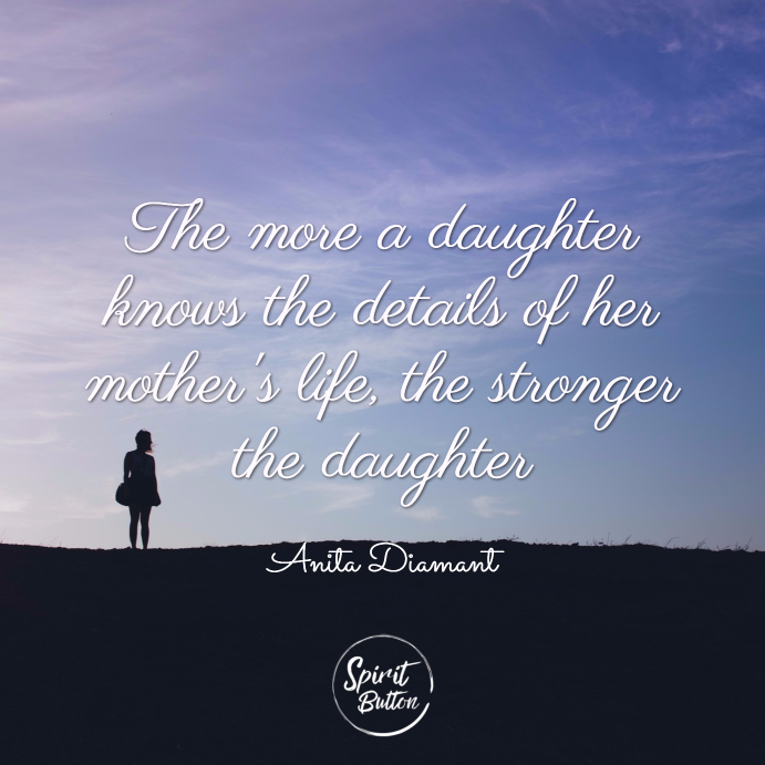 31 Daughter Quotes That Perfectly Describe Her Spirit Button