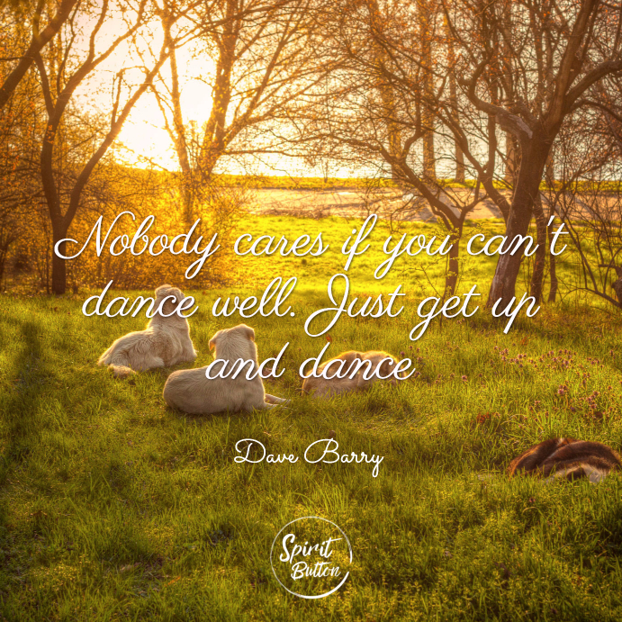 Quotes To Get You On The Dance Floor
