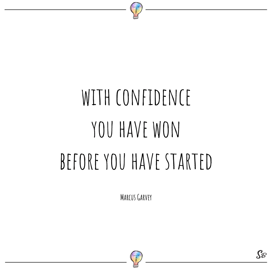 With confidence you have won before you have started marcus garvey