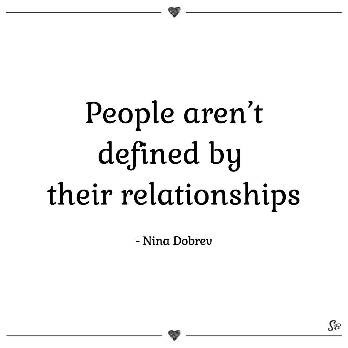 People aren't defined by their relationships nina dobrev