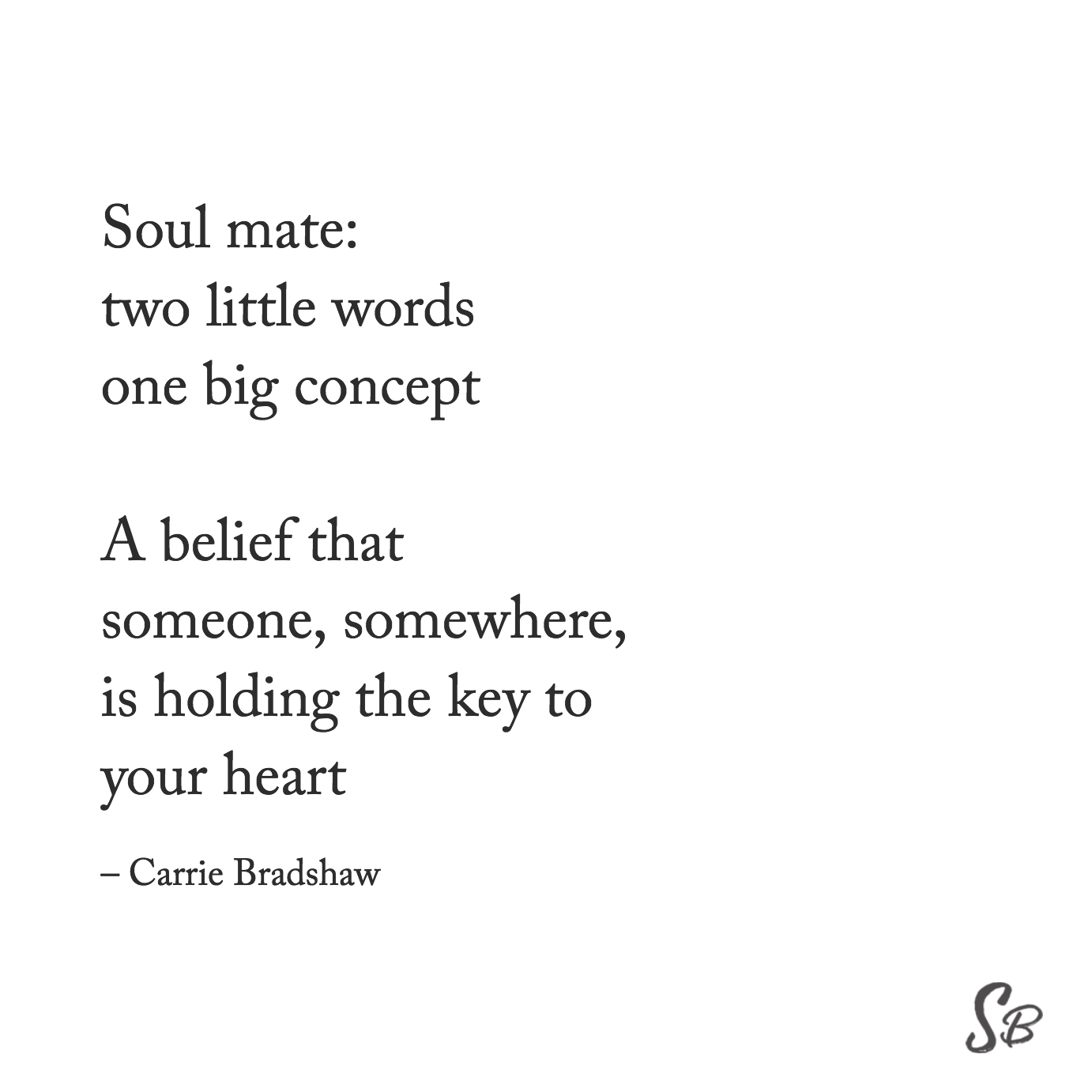 Soul mate two little words one big concept a belief that someone somewhere