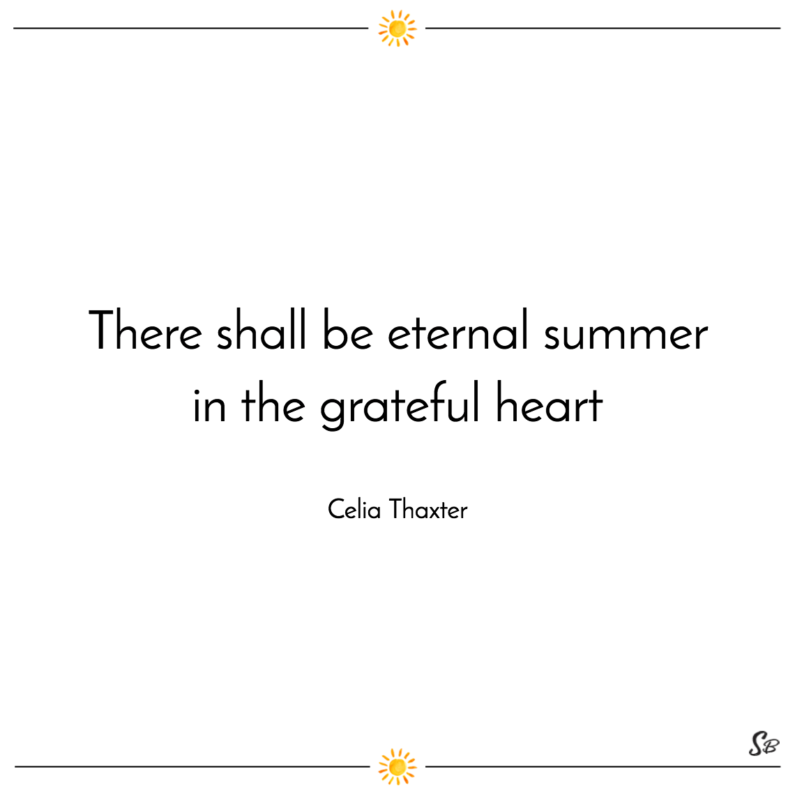 There shall be eternal summer in the grateful heart celia thaxter