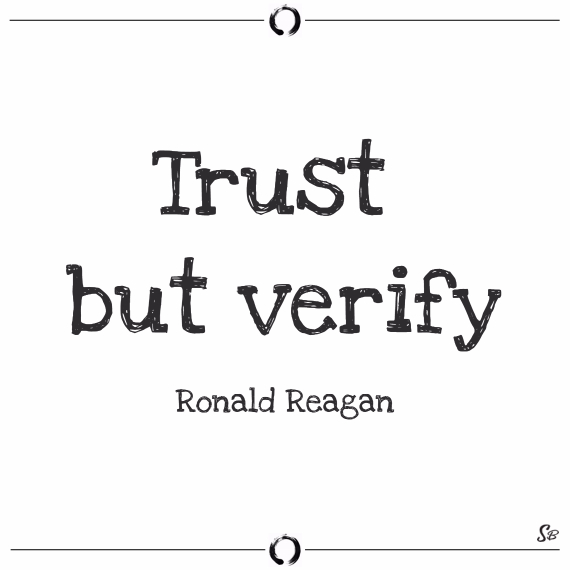 Trust, but verify. ronald reagan truth and lies quotes