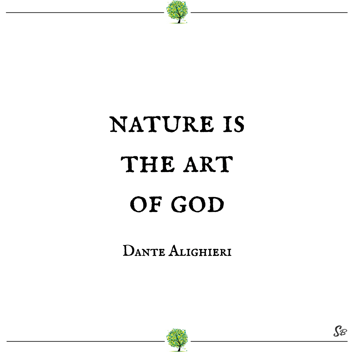 Nature is the art of god dante alighieri nature quotes