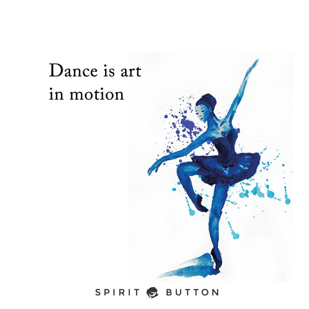 Dance is art in motion