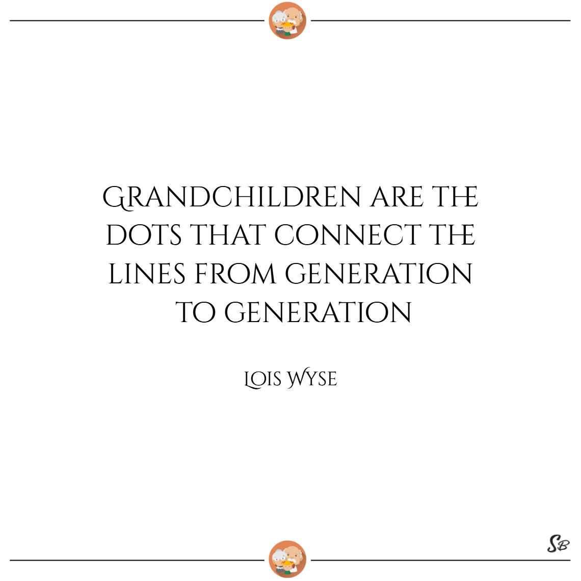 31 Heart-Warming Grandparent And Grandchild Quotes