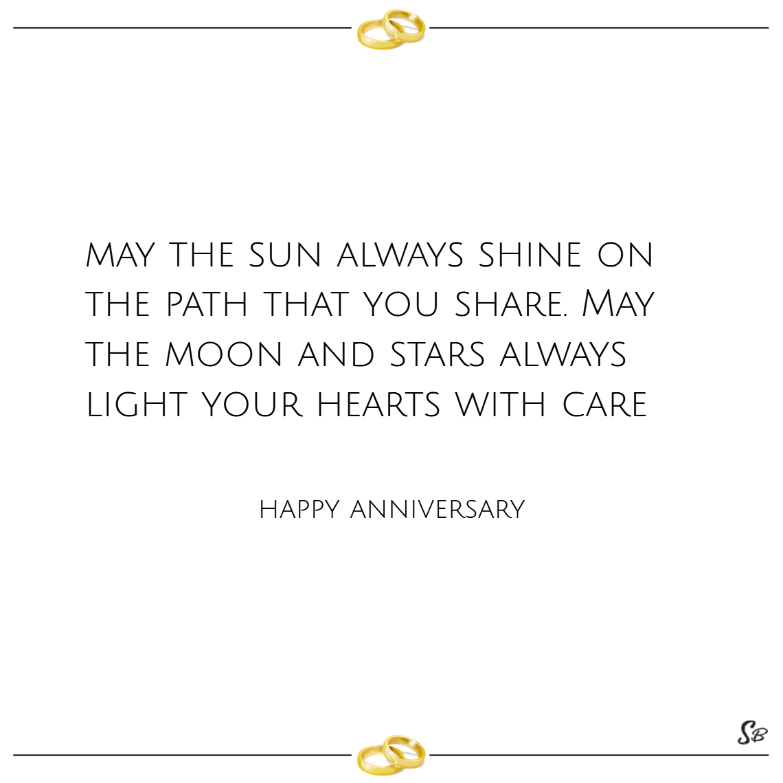 May the sun always shine on the path that you share. may the moon and stars always light your hearts with care