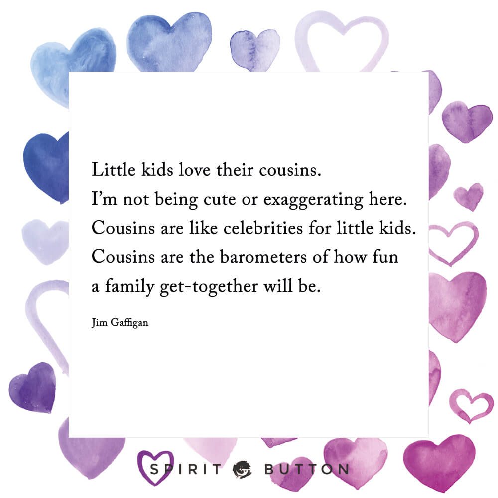 I Love You Cousin Quotes 31 Beautiful Cousins Quotes On Family And Friendship  Page 10 Of