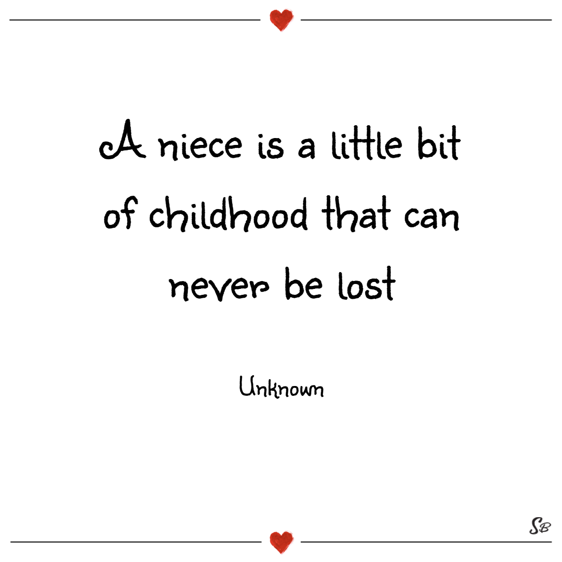 A niece is a little bit of childhood that can never be lost. – unknown