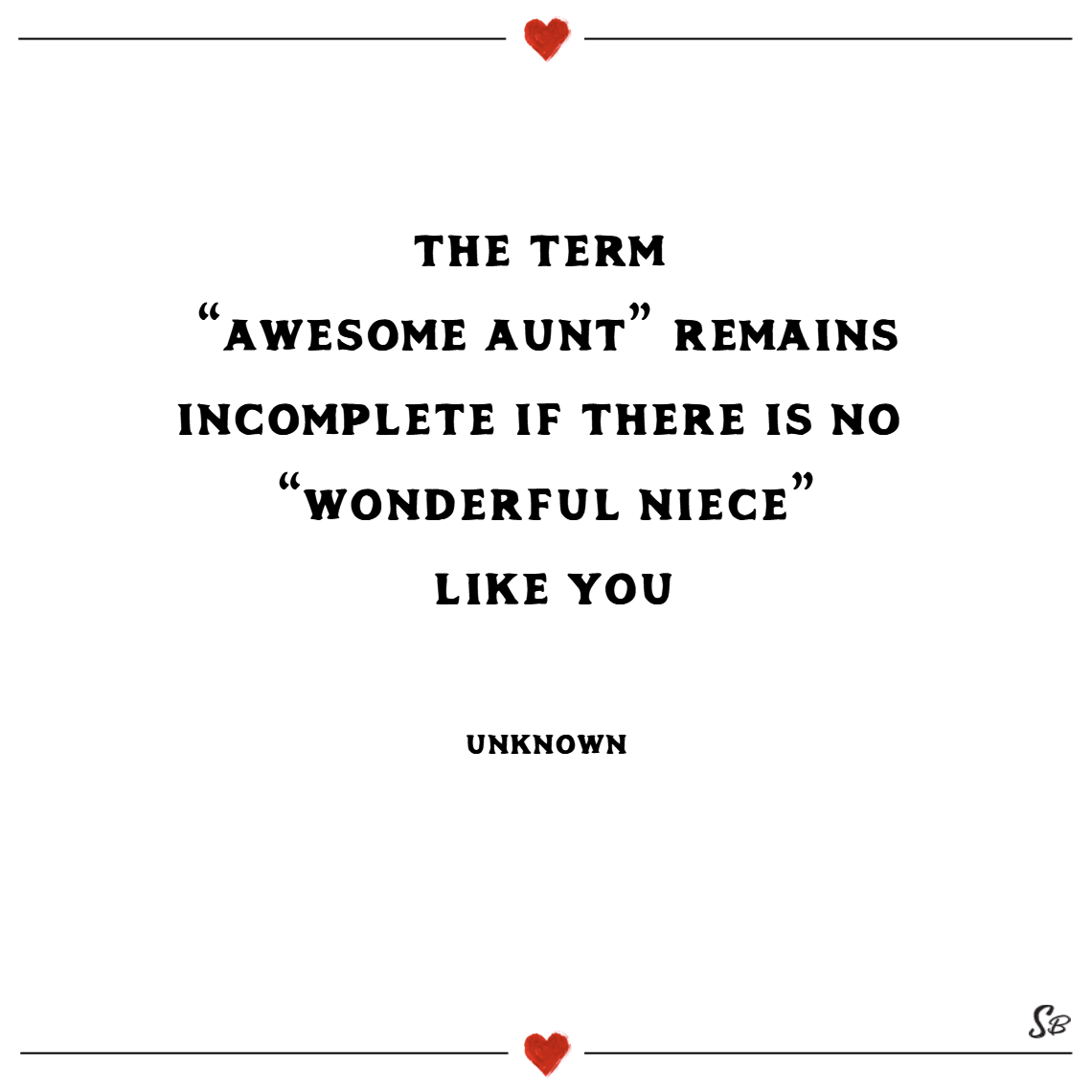 """The term """"awesome aunt"""" remains incomplete if there is no """"wonderful niece"""" like you. – unknown"""