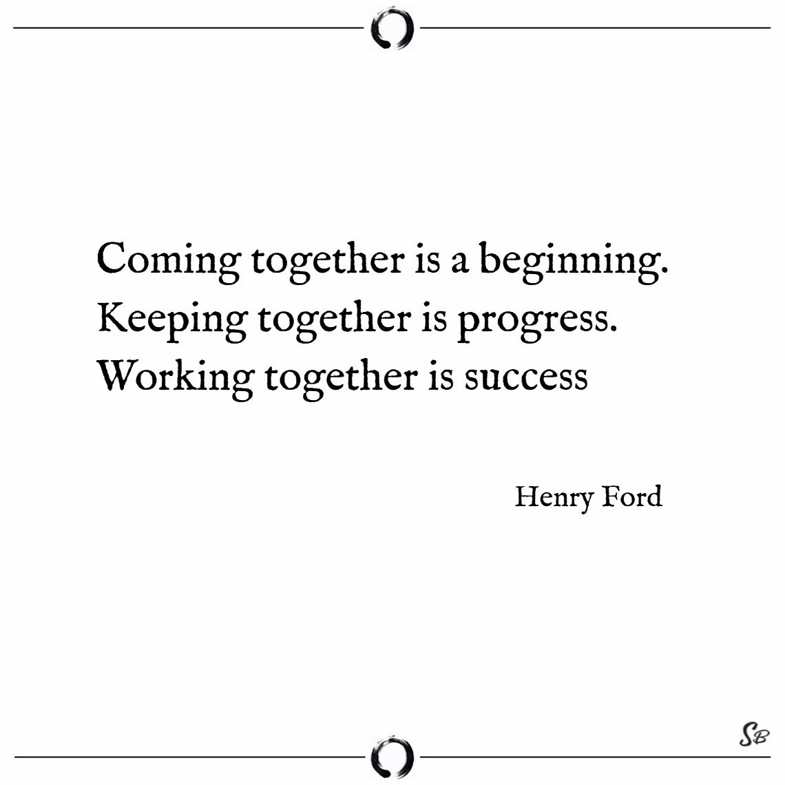 Quotes About Working Together | 31 Teamwork Quotes To Motivate Your Group Spirit Button