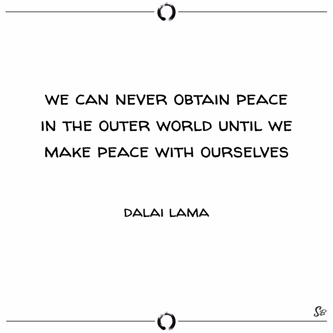 We can never obtain peace in the outer world until