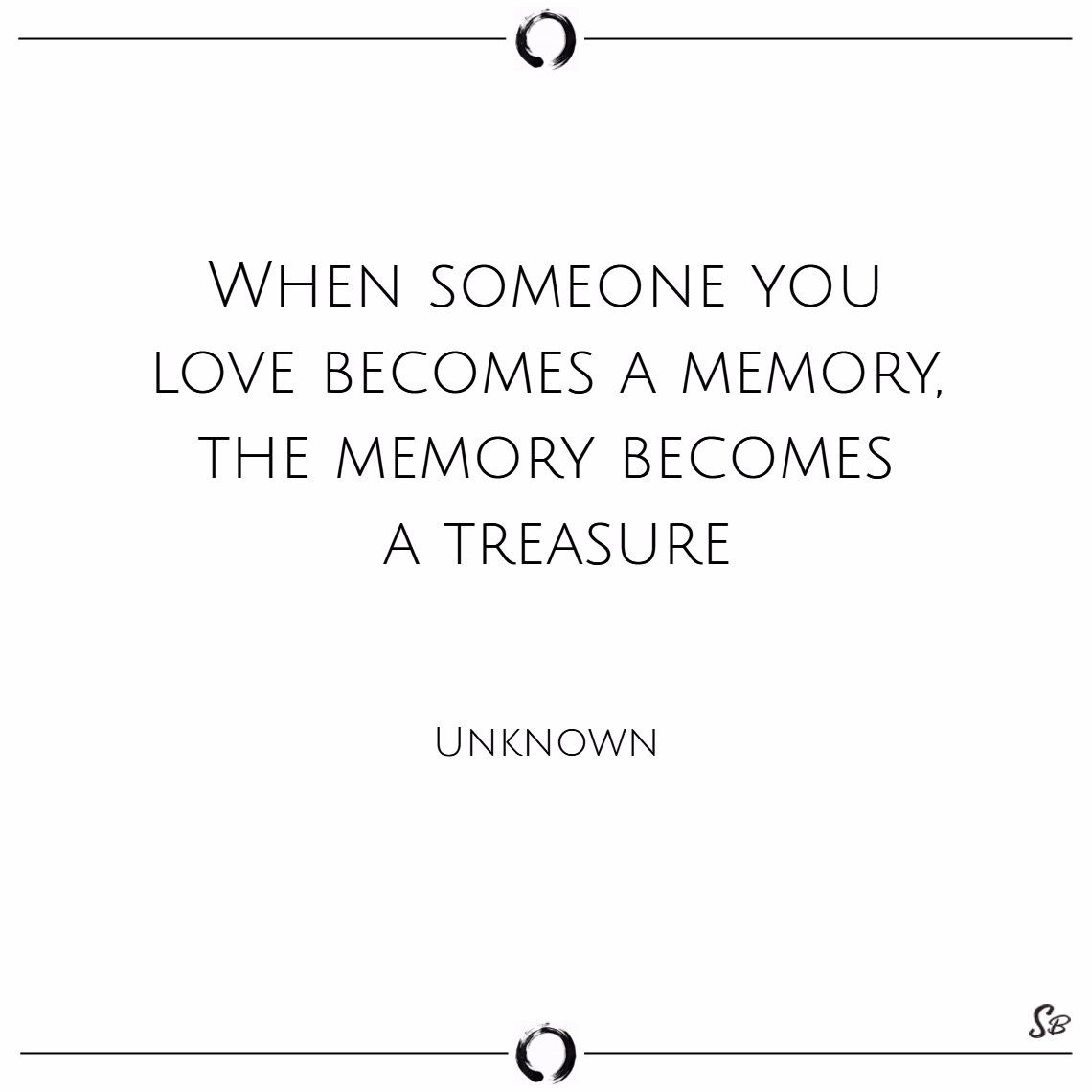 When Someone You Love Becomes A Memory, The Memory