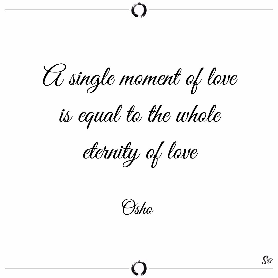 A simple moment of love is equal to the whole