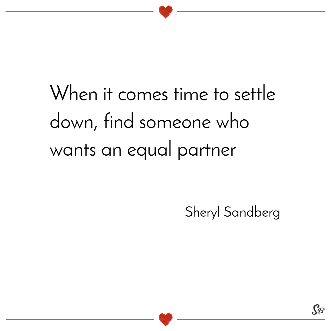When it comes time to settle down, find someone wh