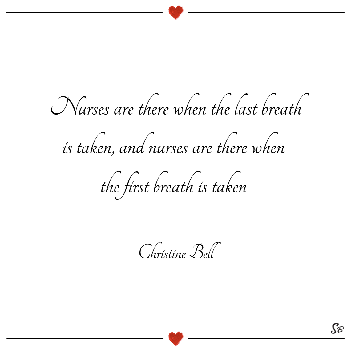 Nurses are there when the last breath is taken, an