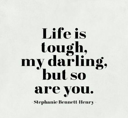 life is tough strength quotes