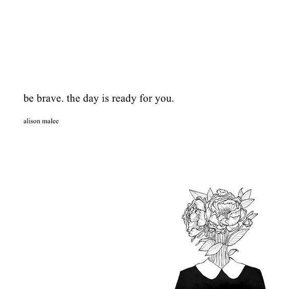be brave strength quotes